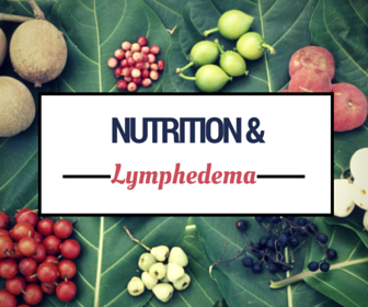 Nutrition & Lymphedema | The Lymphie Life